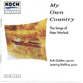 My Own Country: The Songs of Peter Warlock by Ruth Golden