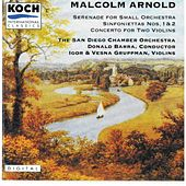 Malcolm Arnold: Serenade/Sinfoniettas Nos.1&2/Concerto for Two Violins by The San Diego Chamber Orchestra