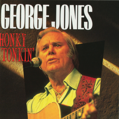 Honky Tonkin' by George Jones