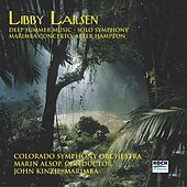 Larsen: Deep Summer Music; Solo Symphony; Marimba Concerto After Hampton by John Kinzie