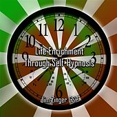 Life Enrichment Through Self-hypnosis By Jim Zinger Csp by Jim Zinger Csp