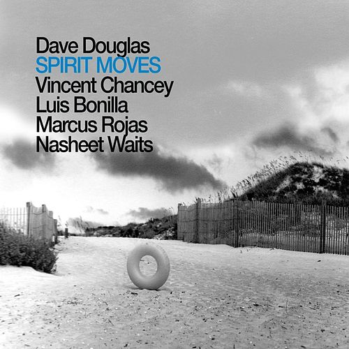 Spirit Moves by Dave Douglas