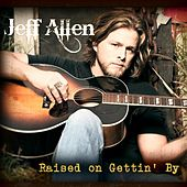 Raised On Getting By by Jeff Allen