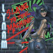 Slave To The Machine by Lynam