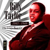 The Very Best Of 1945-1949 by Billy Taylor