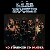 No Stranger To Danger by Laaz Rockit