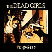 Te Quiero EP by The Dead Girls