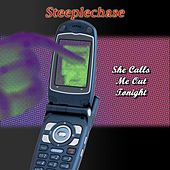 She Calls Me Out Tonight by Steeplechase