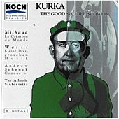 Kurka: The Good Soldier Schweik - Milhaud/Weill by The Atlantic Sinfonietta