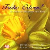 Frohe Ostern! - Klassische Melodien zum Fest by Various Artists