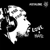 Love & Hate by Aceyalone