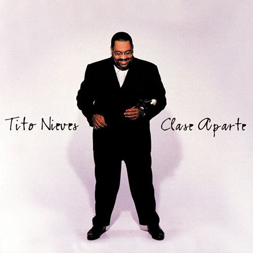 Clase Aparte by Tito Nieves