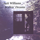 Walkin' Dreams by Jack Williams