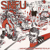 And No One Else Wanted To Play by SNFU