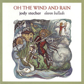 Oh the Wind and Rain by Jody Stecher & Kate Brislin