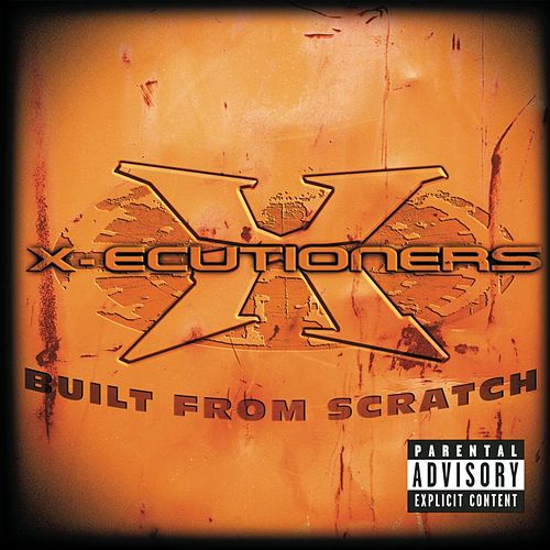Built From Scratch by The X-Ecutioners