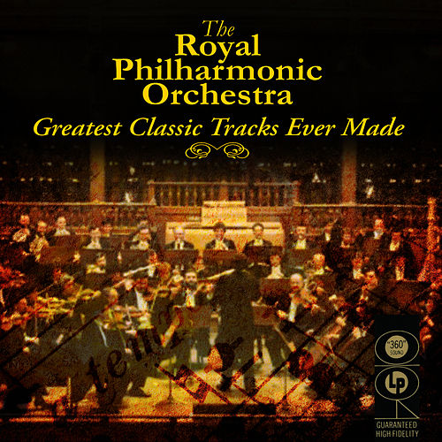Greatest Classic Tracks Ever Made by Royal Philharmonic Orchestra