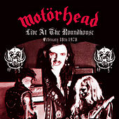 Live At The Roundhouse - February 18, 1978 by Motörhead