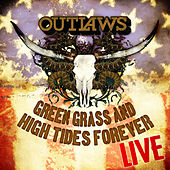 Green Grass And High Tides Forever - Live by The Outlaws