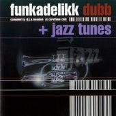 Funkadelikk Dubb + Jazz Tunes by Various Artists