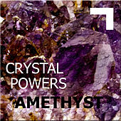 Crystal powers: Amethist by Various Artists