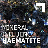 Mineral Influence: Haematite by Various Artists
