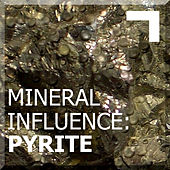 Mineral Influence: Pyrite by Various Artists