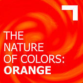The Nature of Colors: Orange by Various Artists