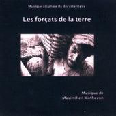 Les Forçats de la Terre (Musique Originale du Documentaire) by Maximilien Mathevon