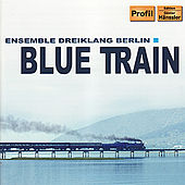 Blue Train von Ensemble Dreiklang Berlin
