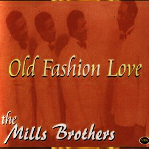 Old Fashioned Love by The Mills Brothers
