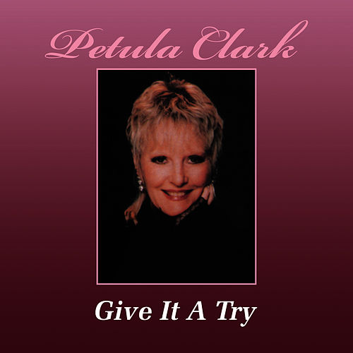 Give It A Try…The Original 1986 Jango Sessions by Petula Clark