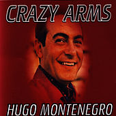 Crazy Arms by Hugo Montenegro