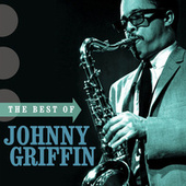 The Best Of Johnny Griffin by Johnny Griffin