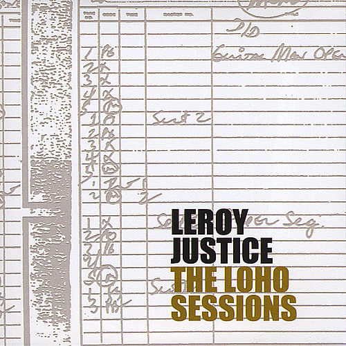 The Loho Sessions by Leroy Justice