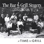 A Time to Grill by The Bar and Grill Singers
