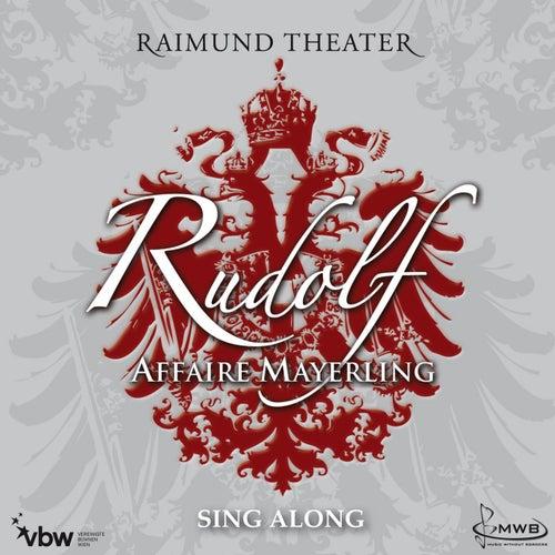 Rudolf - Affaire Mayerling / Sing Along by Orchester Der Vereinigten Bühnen Wien