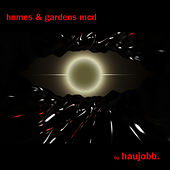 Homes & Gardens MCD by Haujobb