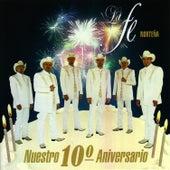 Nuestro 10 Aniversario by La Fe Norteña