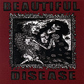 Beautiful Disease by The Beautiful Disease