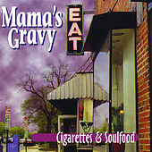 Cigarettes & Soulfood by Mama's Gravy