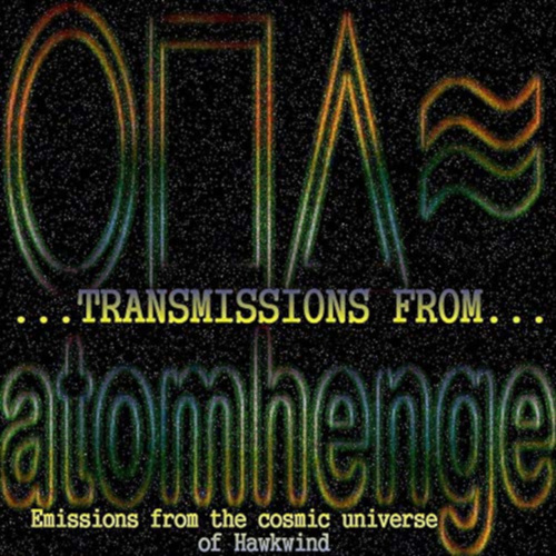 Transmissions from Atomhenge (Emissions from the cosmic universe of Hawkwind) by Hawkwind