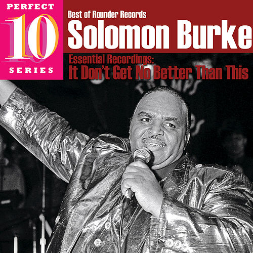It Don't Get No Better Than This by Solomon Burke