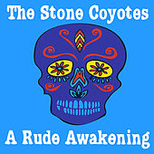 A Rude Awakening by The Stone Coyotes