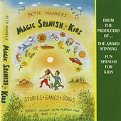 Magic Spanish for Kids by Beth Manners