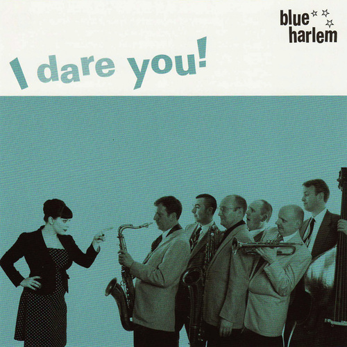 I Dare You! by Blue Harlem