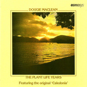 The Plant Life Years by Dougie MacLean