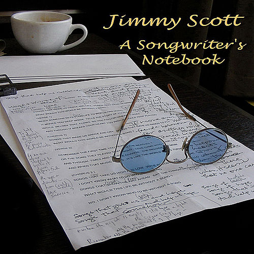 A Songwriter's Notebook by Jimmy Scott