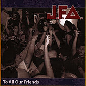 To All Our Friends by J.F.A.