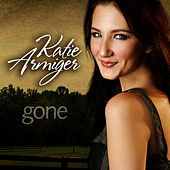 Gone - Single by Katie Armiger